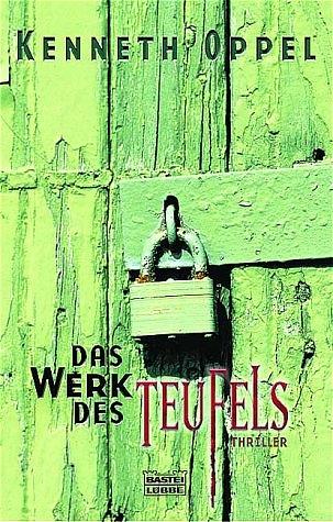 Das Werk des Teufels. - Kenneth Oppel