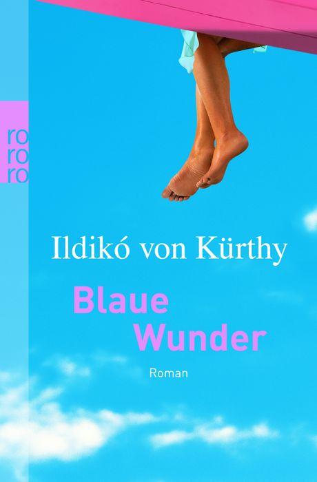 Blaue Wunder - Ildiko von Kürthy