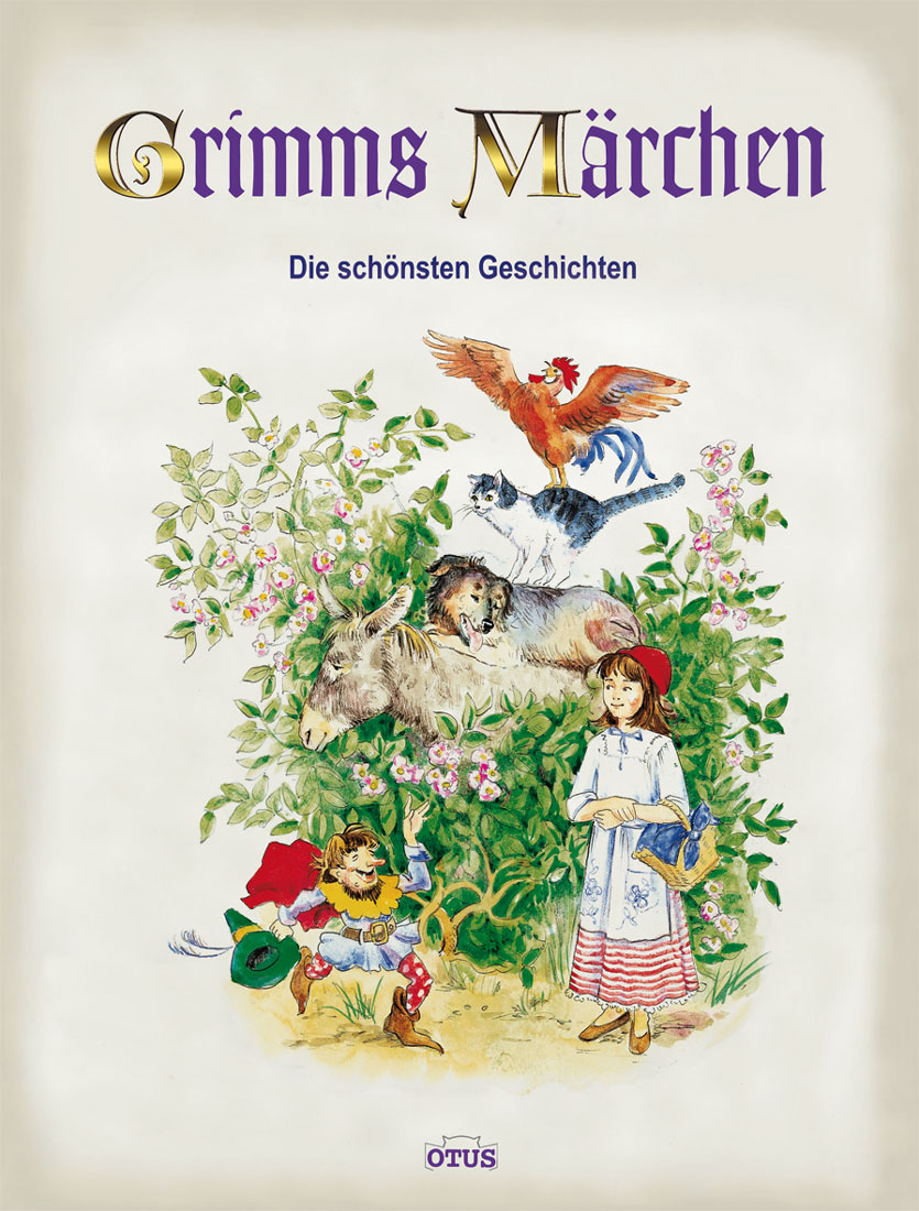 Grimms Märchen. Die schönsten Geschichten - Jacob Grimm; Wilhelm Grimm