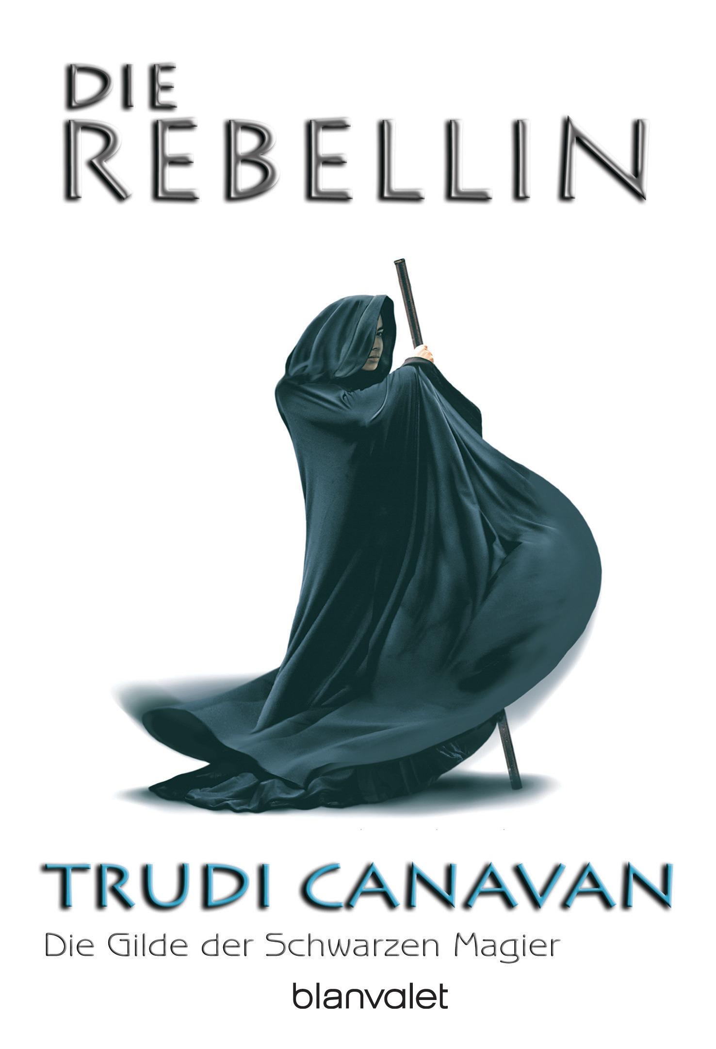 Die Rebellin. Die Gilde der Schwarzen Magier 01. - Trudi Canavan