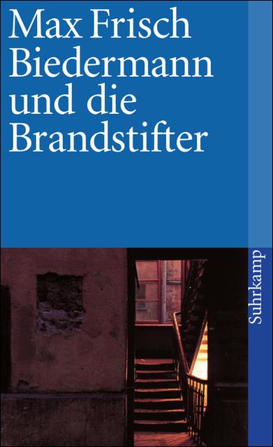 Biedermann und die Brandstifter: Ein Lehrstück ohne Lehre - Max Frisch [Taschenbuch]