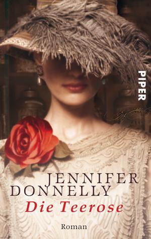 Die Teerose - Jennifer Donnelly