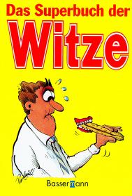Das Superbuch der Witze: Über 3000 Lacherfolge