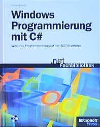 Windows-Programmierung mit Visual C#. - Charles...