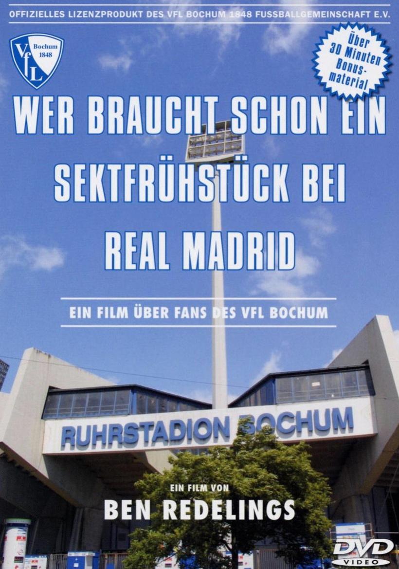 VFL Bochum - Wer braucht schon ein Sektfrühstück bei Real Madrid?