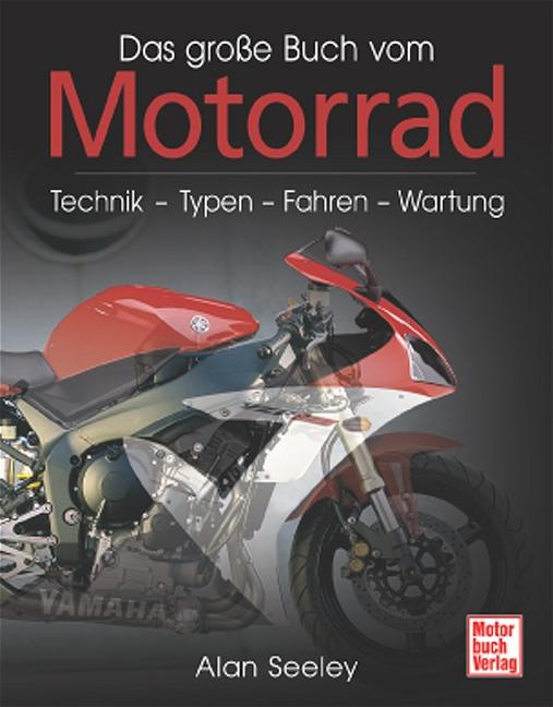 Das große Buch vom Motorrad. Technik, Typen, Fa...