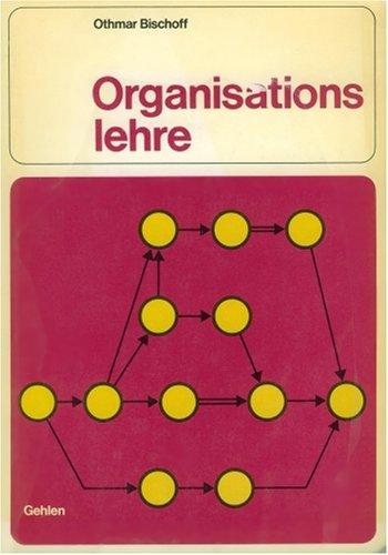 Organisationslehre - Othmar Bischoff