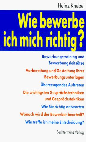Wie bewerbe ich mich richtig? - Heinz Knebel
