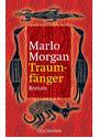 Traumfänger. Die Reise einer Frau in die Welt der Aborigines - Marlo Morgan