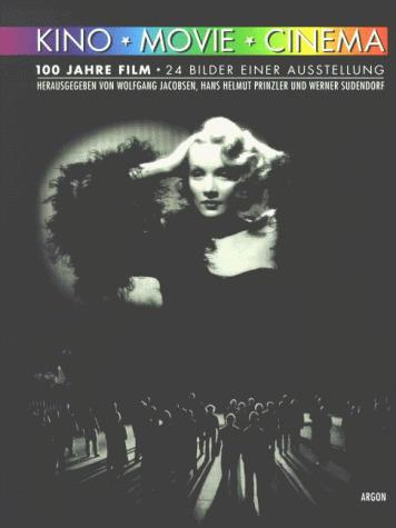 Kino, Movie, Cinema. 100 Jahre Film