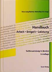 Handbuch Arbeit - Entgelt - Leistung. Tarifanwe...