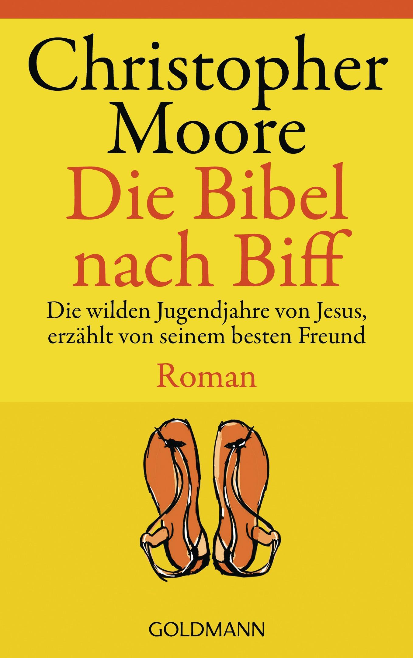 Die Bibel nach Biff - Die wilden Jugendjahre von Jesus, erzählt von seinem besten Freund - Christopher Moore [Taschenbuc