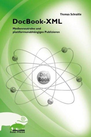 DocBook-XML. Medienneutrales und plattformunabh...