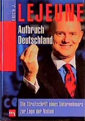 Aufbruch Deutschland. Die Streitschrift eines U...