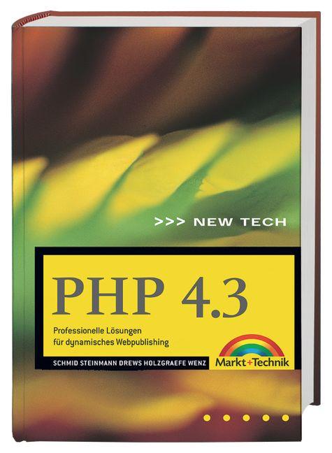 PHP 4.3 . Professionelle Lösungen für dynamisch...
