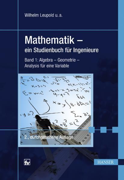 Mathematik 1: Ein Studienbuch für Ingenieure. A...