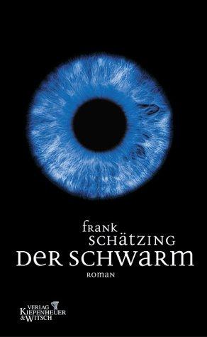 Der Schwarm - Frank Schätzing [Gebundene Ausgabe]