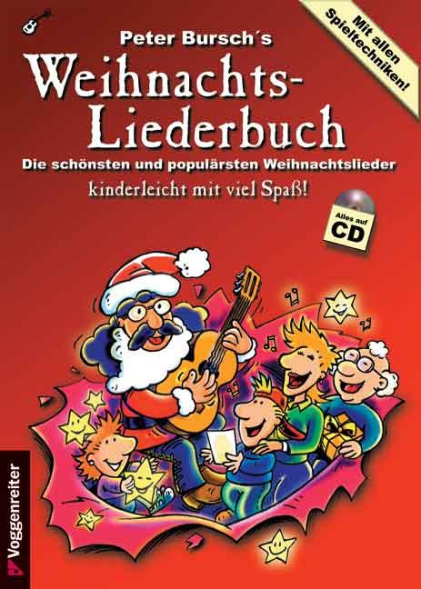 Peter Burschs Weihnachtsliederbuch: Die schönsten und populärsten Weihnachtslieder - Peter Bursch [mit CD]