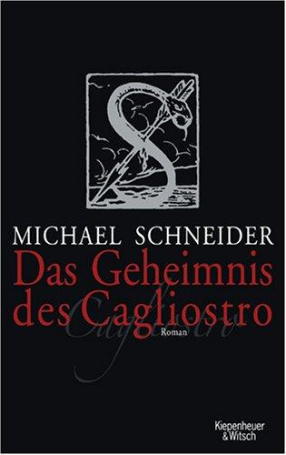 Das Geheimnis des Cagliostro - Michael Schneider
