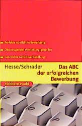 Das ABC der erfolgreichen Bewerbung - Jürgen Hesse