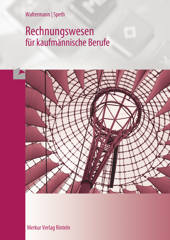 Rechnungswesen: Bürokaufmann / Bürokauffrau - Aloys Waltermann [22. Auflage 2012]