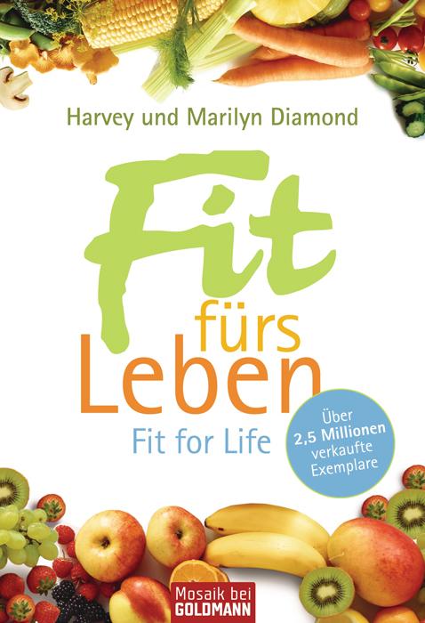 Fit fürs Leben: Fit for Life - Harvey Diamond