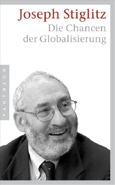 Die Chancen der Globalisierung - Joseph Stiglitz