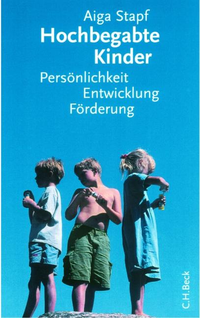 Hochbegabte Kinder: Persönlichkeit, Entwicklung...