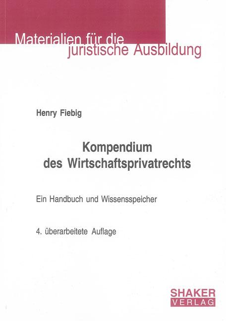 Kompendium des Wirtschaftsprivatrechts: Ein Han...