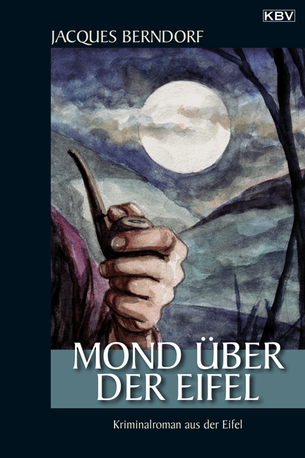Mond über der Eifel - Jacques Berndorf