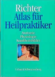 Atlas für Heilpraktiker. Anatomie, Physiologie,...