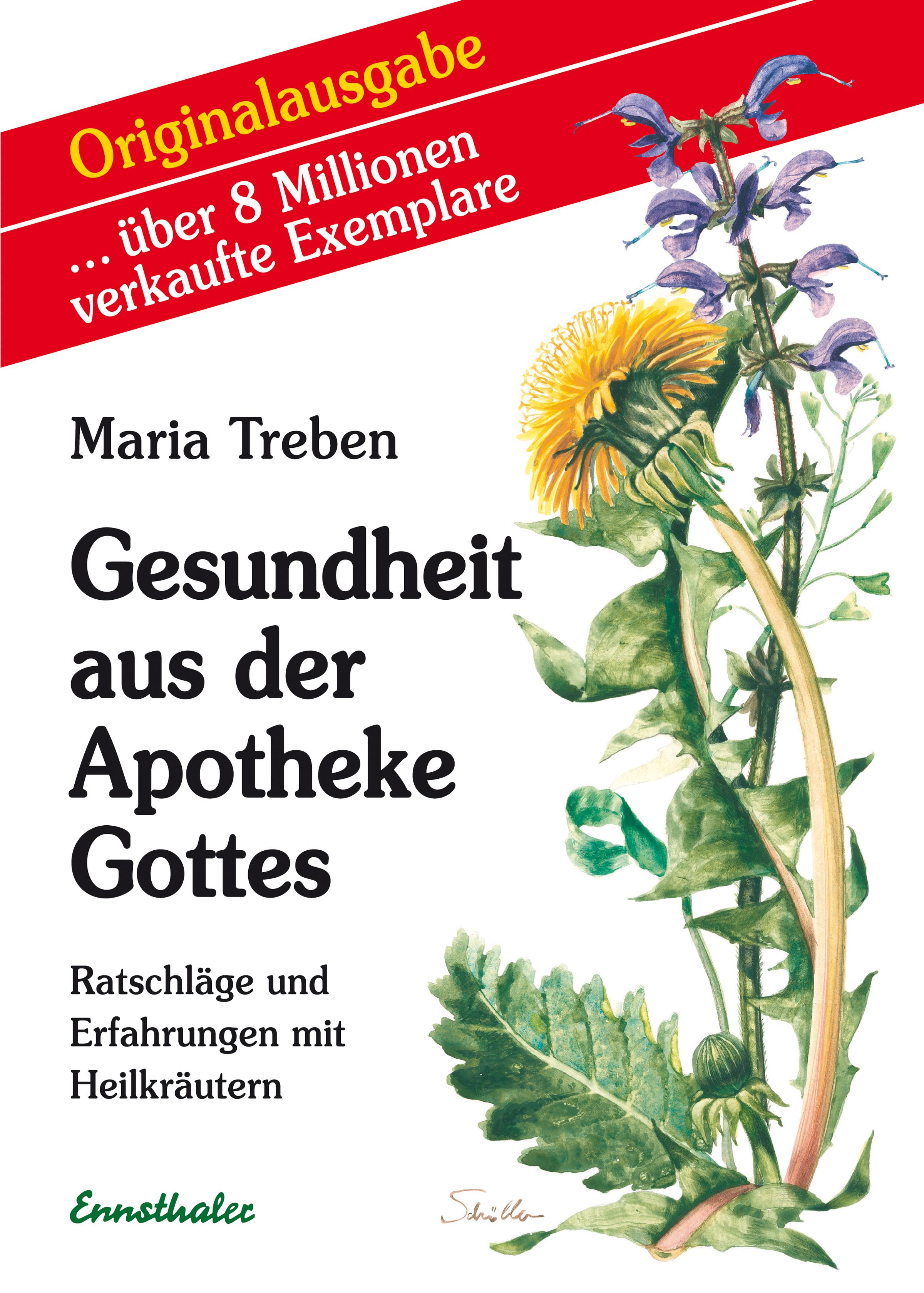 Gesundheit aus der Apotheke Gottes: Ratschläge und Erfahrungen mit Heilkräutern - Maria Treben