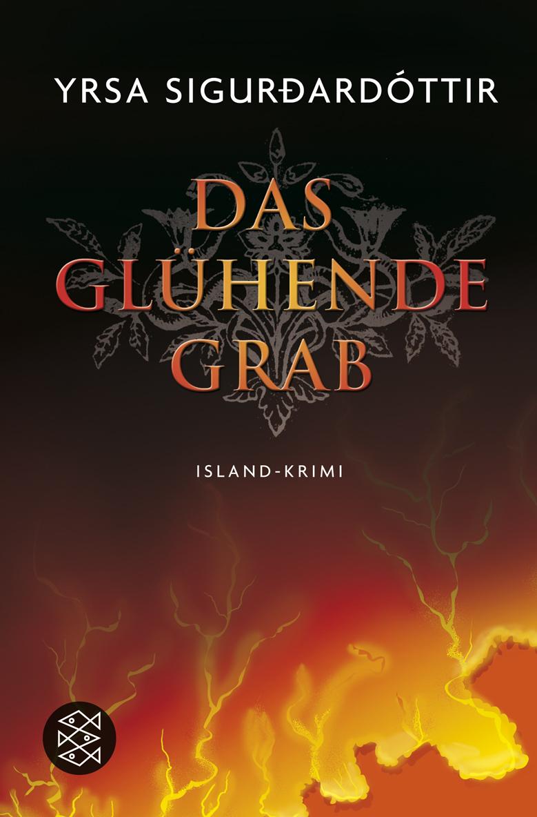 Das glühende Grab: Island-Krimi - Yrsa Sigurdardottir