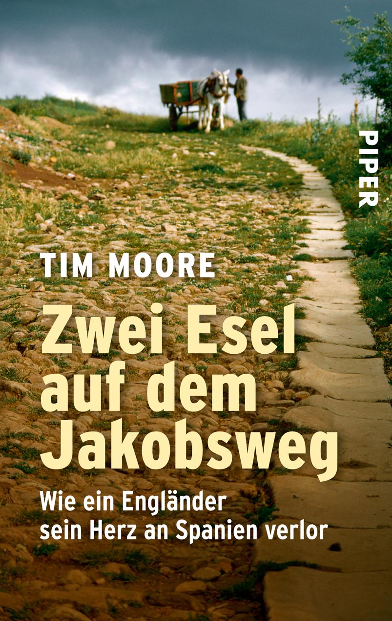 Zwei Esel auf dem Jakobsweg - Wie ein Engländer sein Herz an Spanien verlor - Tim Moore [Taschenbuch]