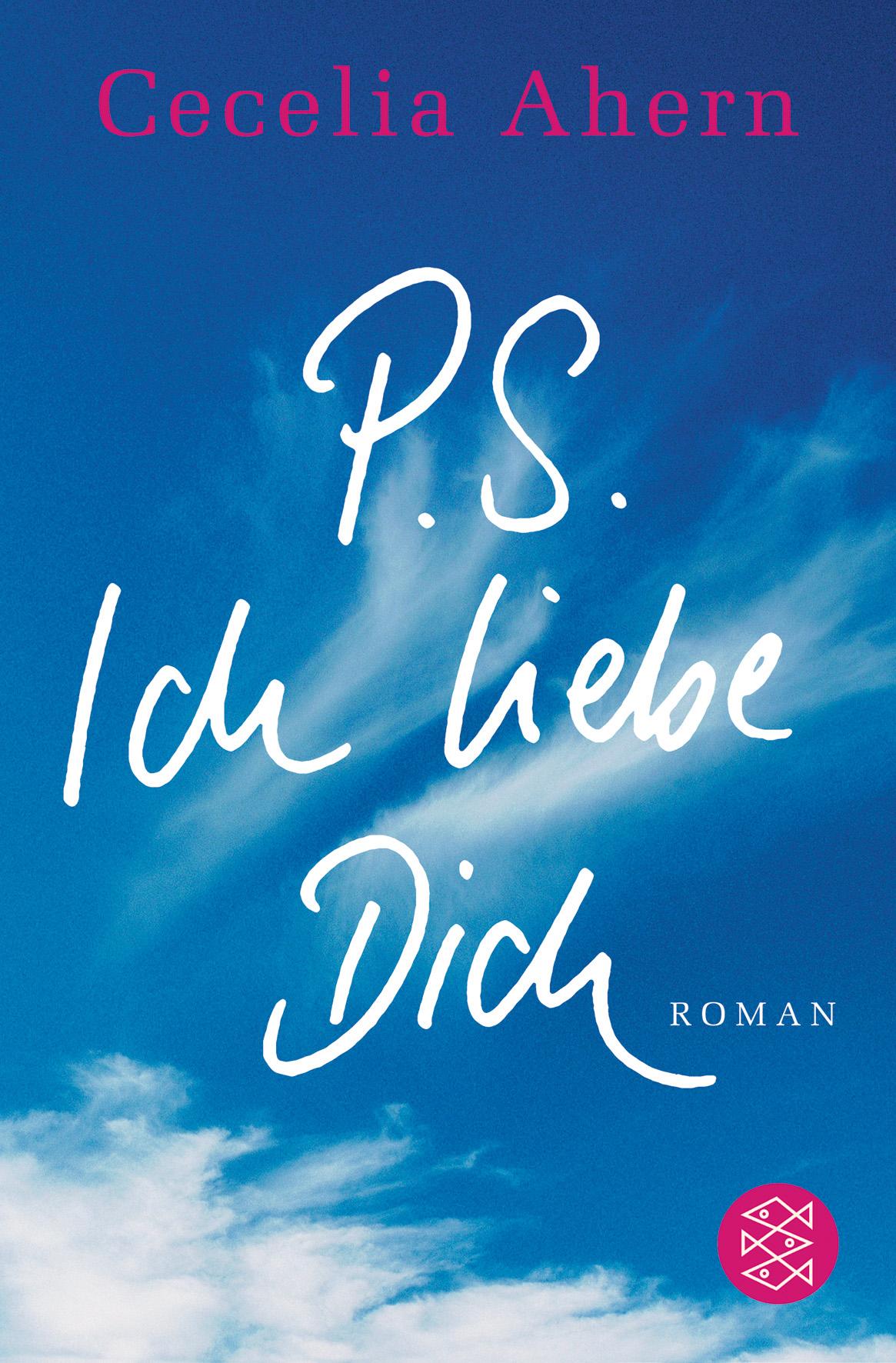 P.S. Ich liebe Dich - Cecelia Ahern [Taschenbuch]