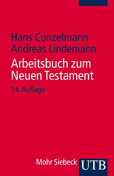 UTB Uni-Taschenbücher - Band 52: Arbeitsbuch zum Neuen Testament - Hans Conzelmann [14. Auflage 2004]