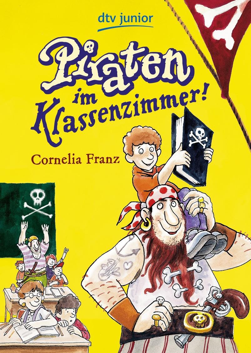 Piraten im Klassenzimmer! - Cornelia Franz