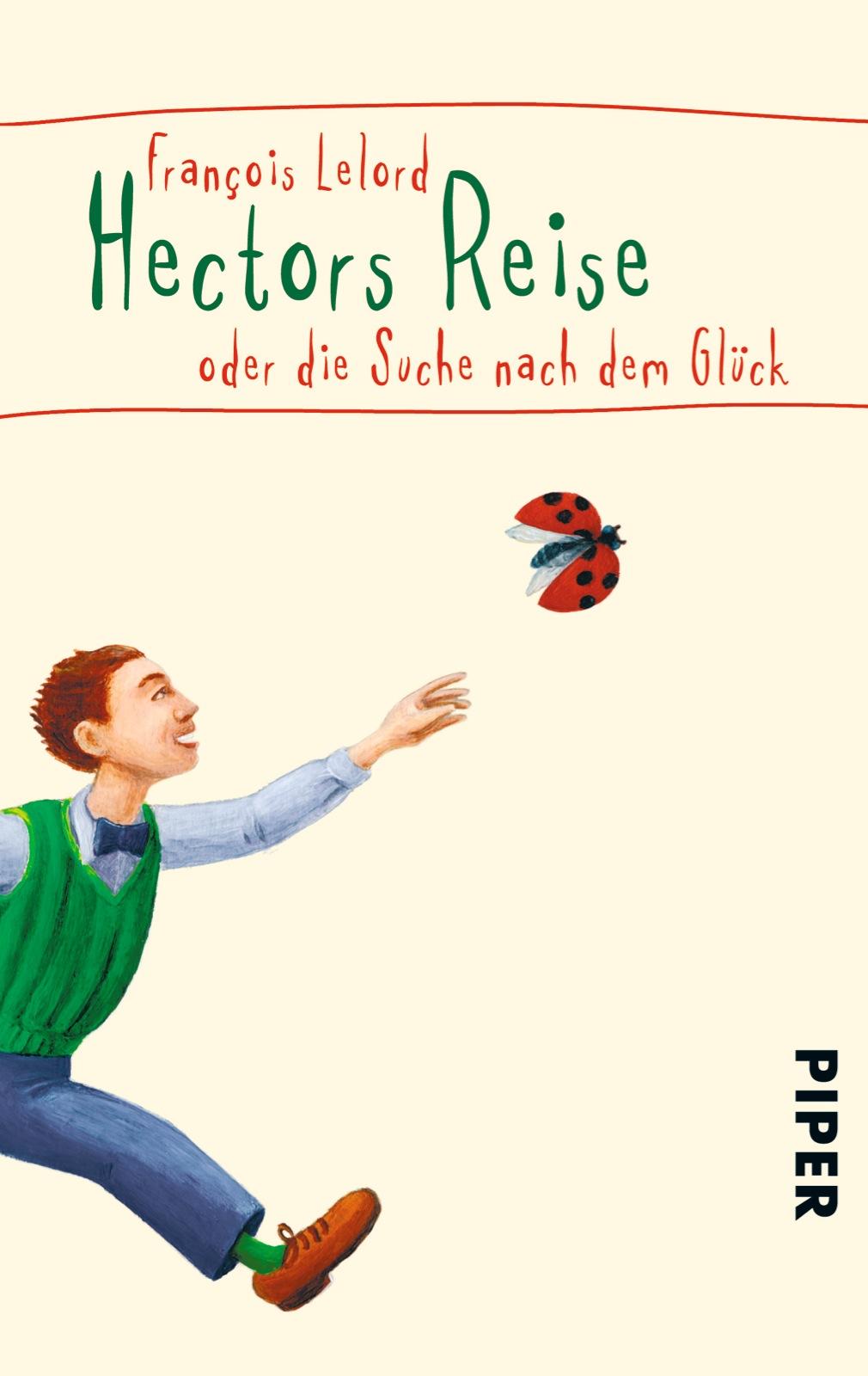 Hectors Reise: oder die Suche nach dem Glück - Francois Lelord [Taschenbuch]