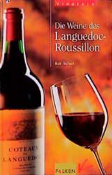 Vinoteca. Die Weine des Languedoc- Roussillon. ...