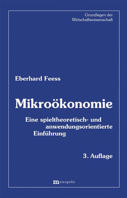 Mikroökonomie: Eine spieltheoretisch- und anwen...