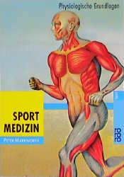 Sportmedizin: Physiologische Grundlagen - Peter Markworth [Taschenbuch, 25. Auflage]