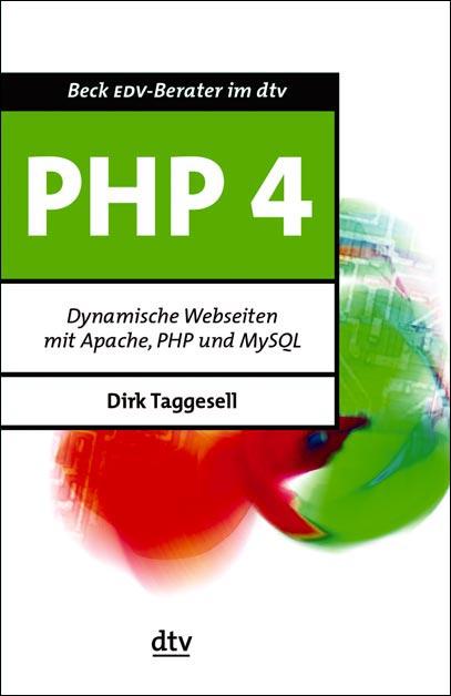 PHP4 - Dynamische Webseiten mit Apache, PHP und...