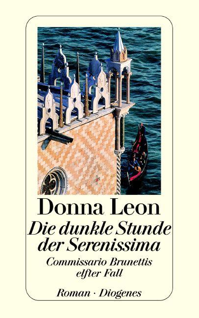 Die dunkle Stunde der Serenissima: Commissario Brunettis elfter Fall - Donna Leon