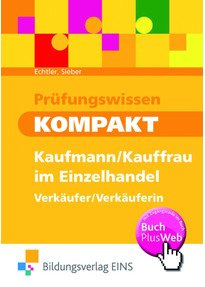 Prüfungswissen Kompakt: Kaufmann / Kauffrau im Einzelhandel - Verkäufer / Verkäuferin - Rafael Echtler [Taschenbuch, 5. Auflage 2013]