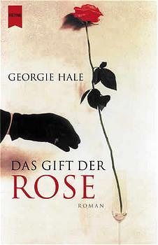 Das Gift der Rose - Georgie Hale