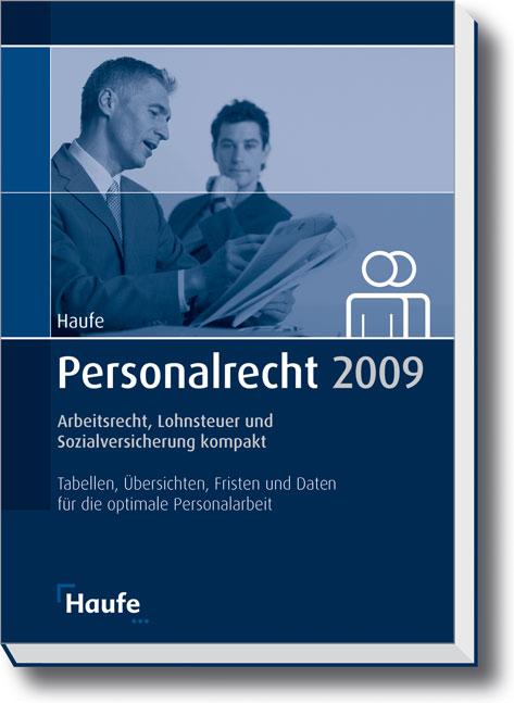 Personalrecht 2009: Was Sie jetzt wissen müssen!