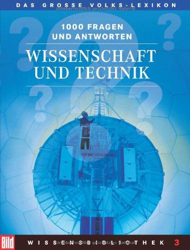 BILD-Wissensbibliothek 3. Wissenschaft und Technik. Das große Volks-Lexikon. 1000 Fragen und Antworten