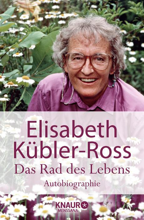 Das Rad des Lebens - Elisabeth Kübler-Ross