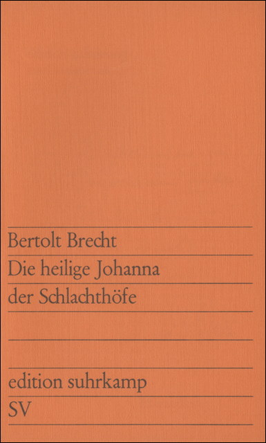 Die heilige Johanna der Schlachthöfe - Bertolt Brecht