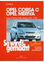Opel Corsa C Opel Meriva ab 9/00: So wirds gemacht. Pflegen - warten - reparieren: BD 131 - Hans-Rüdiger Etzold